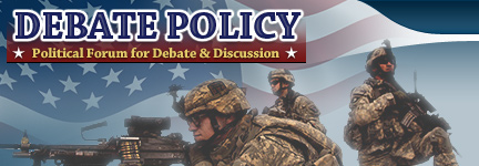 Debate Policy - Political Forum for Debates & Discussion